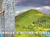 21-08 Pyramidy a obelisk v Bosně
