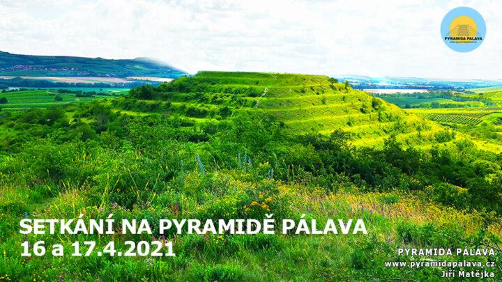 16 a 17. 4. 2021 – Setkání na pyramidě Pálava